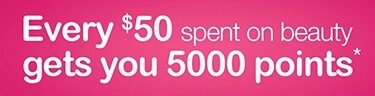 Every $50 spent on beauty gets you 5000 points