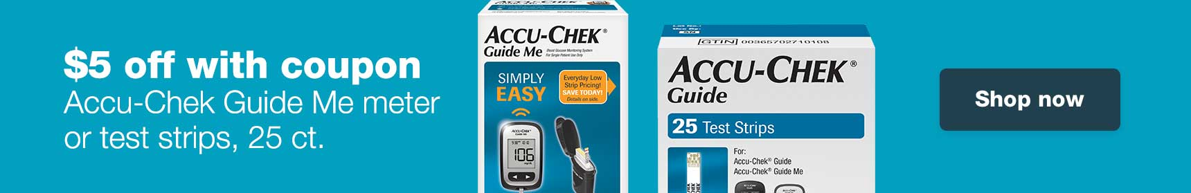 $5 off with coupon. Accu-Chek Guide Me meter or test strips, 25 ct. Shop now.