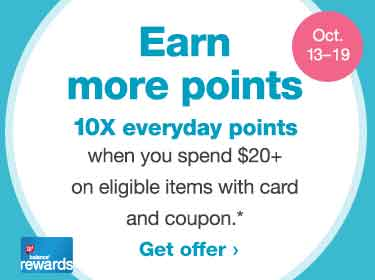 Oct. 13–19. Earn more points. 10X everyday points when you spend $20+ on eligible items with card and coupon.* Get offer.