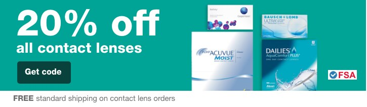 FSA approved. Contact Lenses 20% OFF. Restrictions apply. Free standard shipping on Contact Lens Orders.° Get code.