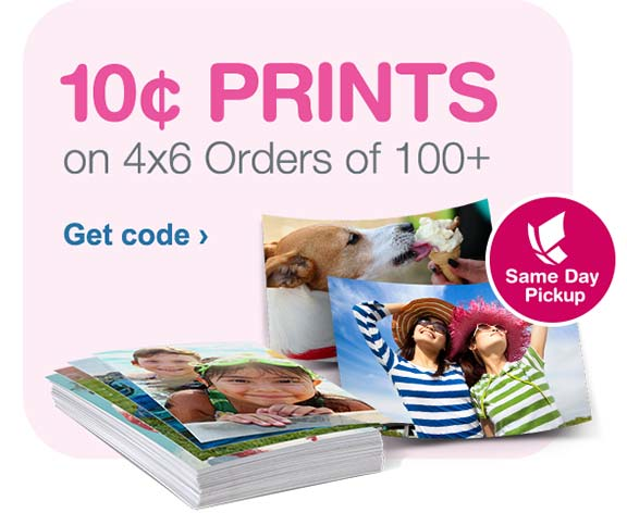 10 Cent Prints on 4x6 Orders of 100+. Same Day Pickup. Get code.