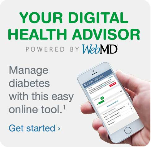 Your Digital Health Advisor Powered by WebMD. Manage diabetes with this easy online tool.(1) Get started.