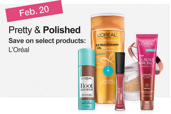Feb. 20 - Pretty & Polished. Save on select products: L'Oréal.