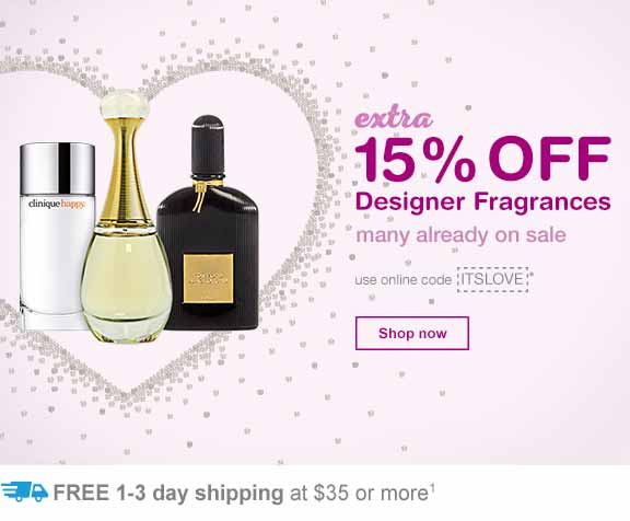 Extra 15% OFF Designer Fragrances. Use online code ITSLOVE.* Shop now. FREE 1-3 day shipping at $35 or more.(1)