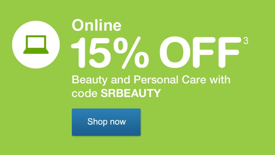 Online 15% OFF(3) Beauty and Personal Care with code SRBEAUTY. Shop now.