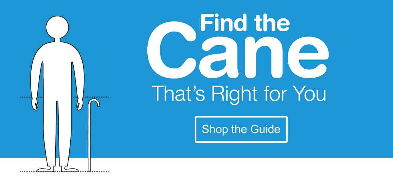 Find the Cane That's Right For You. Shop the Guide.