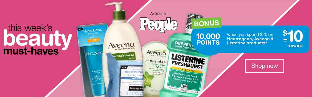 This week's beauty must-haves. As Seen in People. BONUS 10,000 POINTS when you spend $20 on Neutrogena, Aveeno & Listerine products* = $10 reward. Shop now.