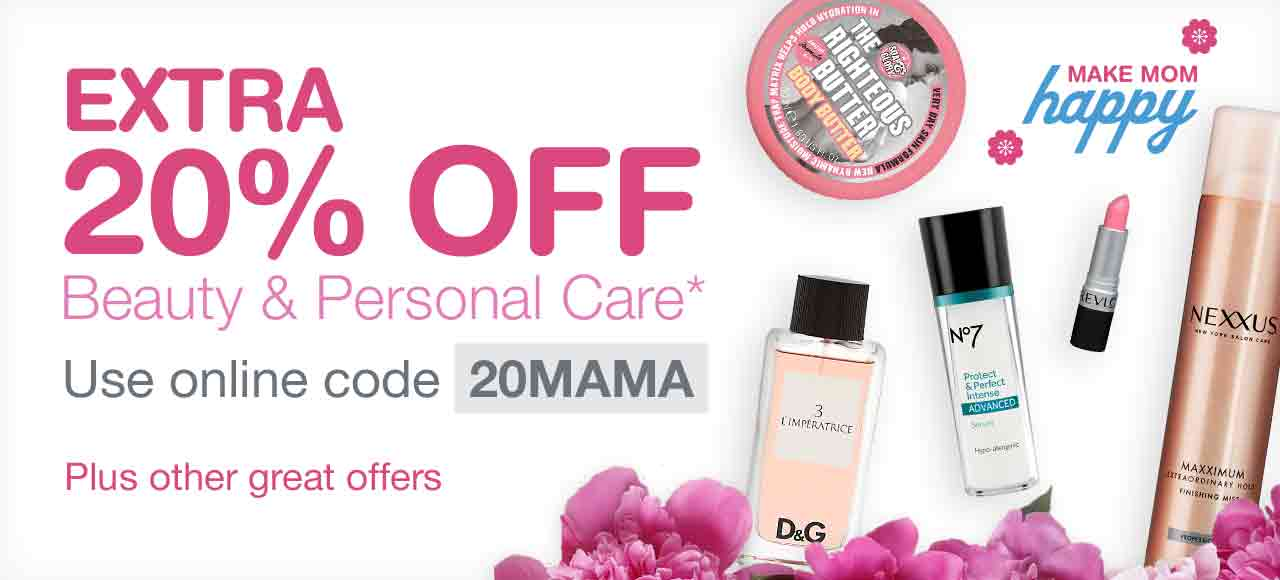 EXTRA 20% OFF Beauty & Personal Care.* Use online code 20MAMA. Plus other great offers.