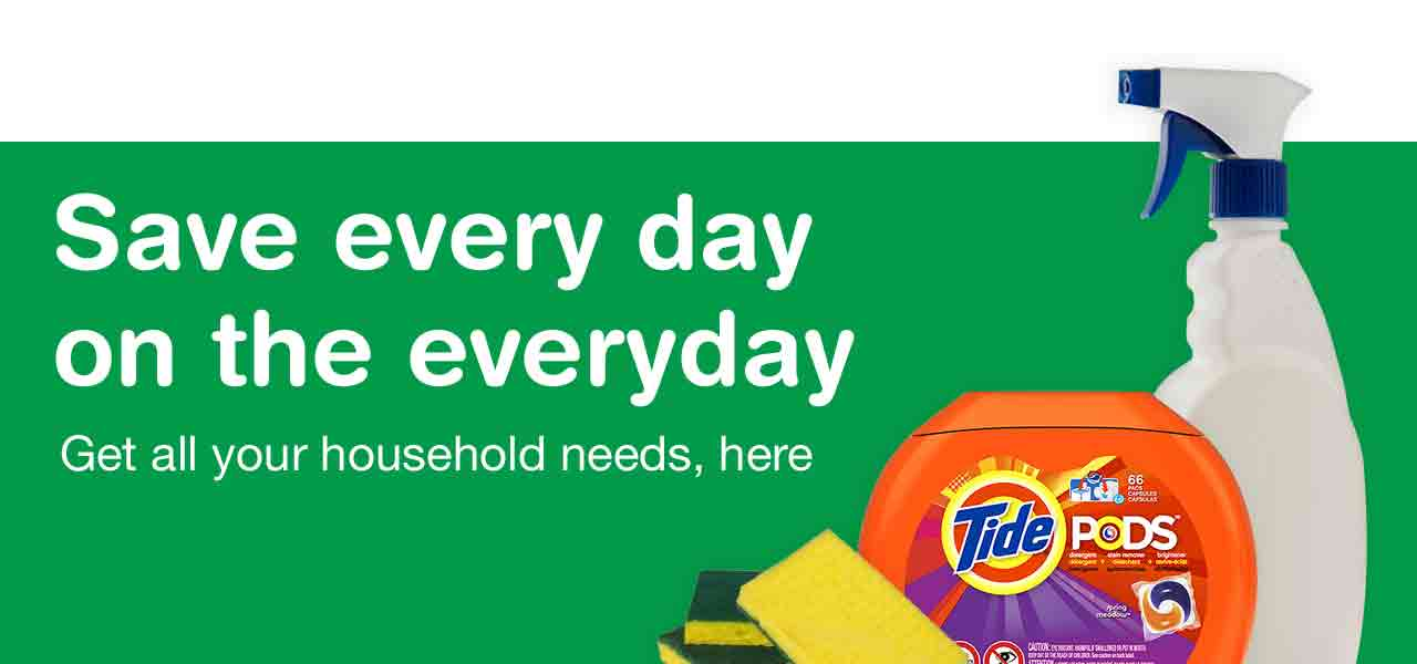 Save every day on the everyday. Get all your household needs, here.