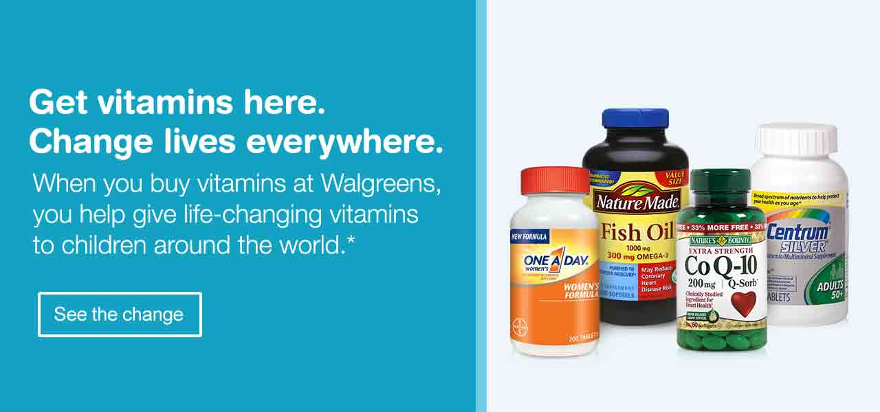 Get vitamins here. Change lives everywhere. When you buy vitamins at Walgreens, you help give life-changing vitamins to children around the world.* See the change.