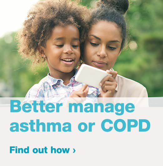 Better manage asthma or COPD. Find out how.