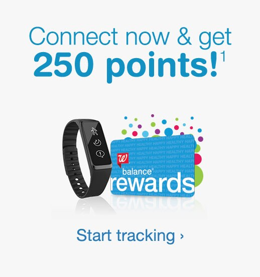 Connect now & get 250 points!(1) Start tracking.