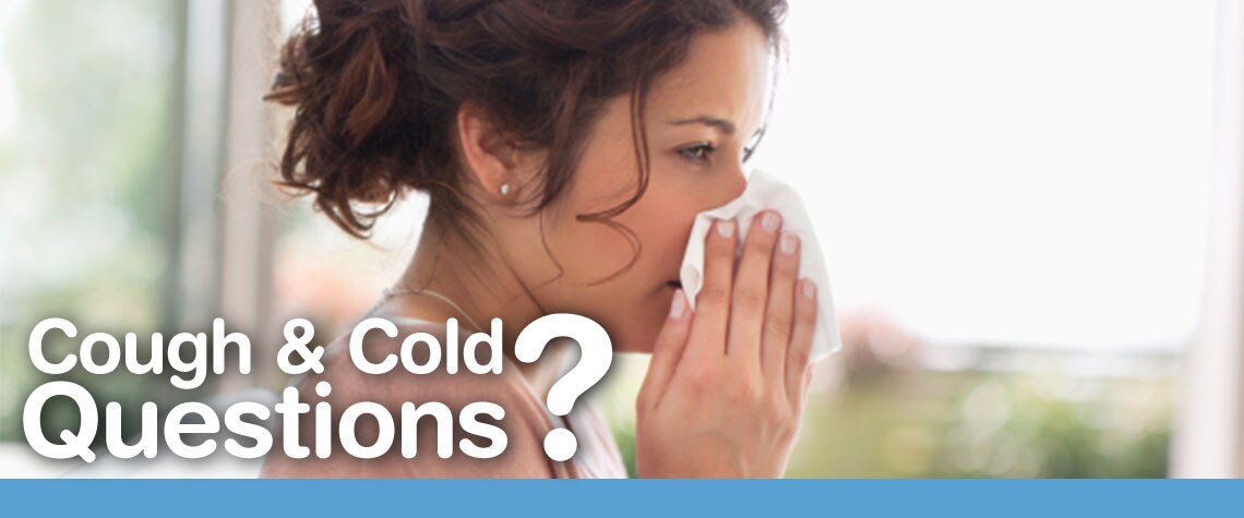 Cough & Cold Questions?