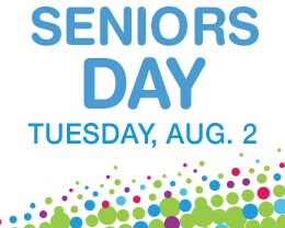 SENIORS DAY TUESDAY, AUG. 2