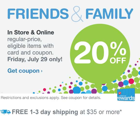 Friends & Family - 20% OFF. In Store & Online regular-price, eligible items with card and coupon. Friday, July 29 only! Restrictions and exclusions apply.FREE 1-3 day shipping at $35 or more.* Get coupon.