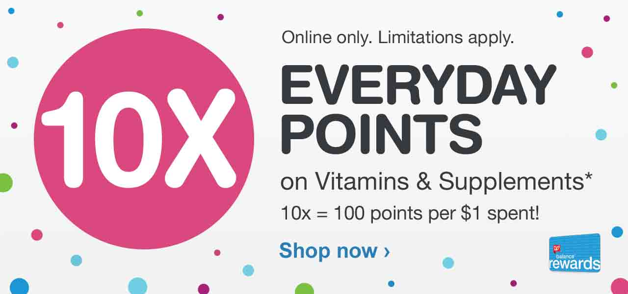 10X Everyday Points on Vitamins & Supplements.* 10x = 100 points per $1 spent! Online only. Limitations apply. Balance(R) Rewards. Shop now.