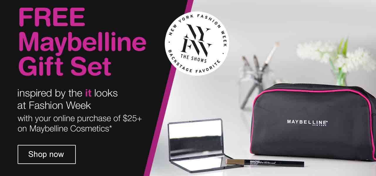 FREE Maybelline Gift Set inspired by the it looks at Fashion Week with your online purchase of $25+ on Maybelline Cosmetics.* Shop now.