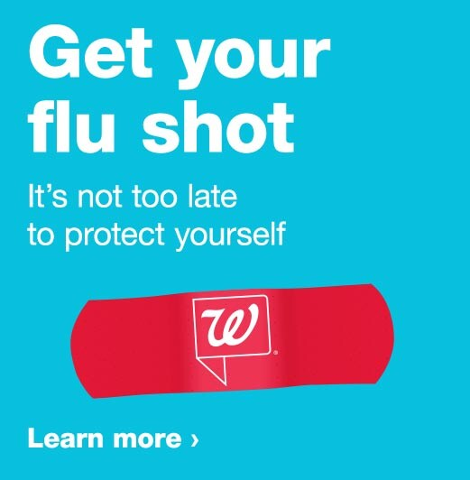 Get your flu shot. It's not too late to protect yourself. Learn more.