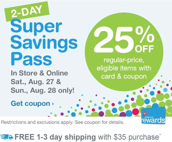2-Day Super Savings Pass In Store & Online 8/27 & 8/28 only! 25% OFF regular-price, eligible items with card & coupon. FREE shipping at $35.* Restrictions and exclusions apply. See coupon for details. Get Coupon.