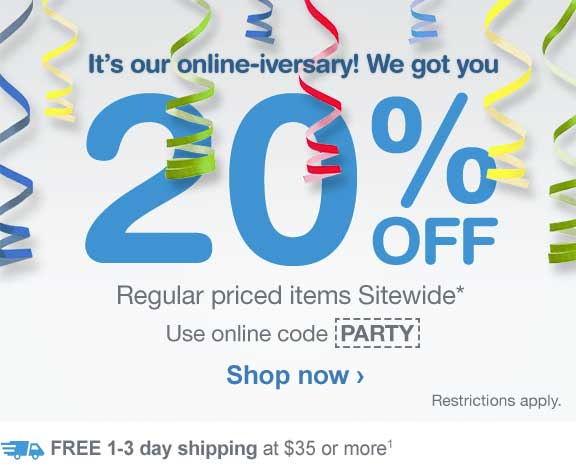 20% OFF Regular priced items Sitewide.* Use online code PARTY. Restrictions apply. Free shipping at $35 or more.(1) Shop now.