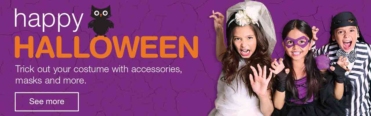 Happy Halloween. Trick out your costume with accessories, masks and more. See more.