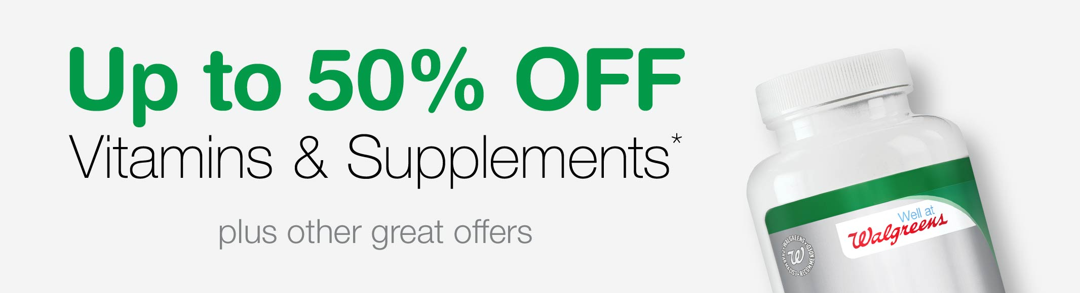 Up to 50% OFF Vitamins & Supplements* plus other great offers.