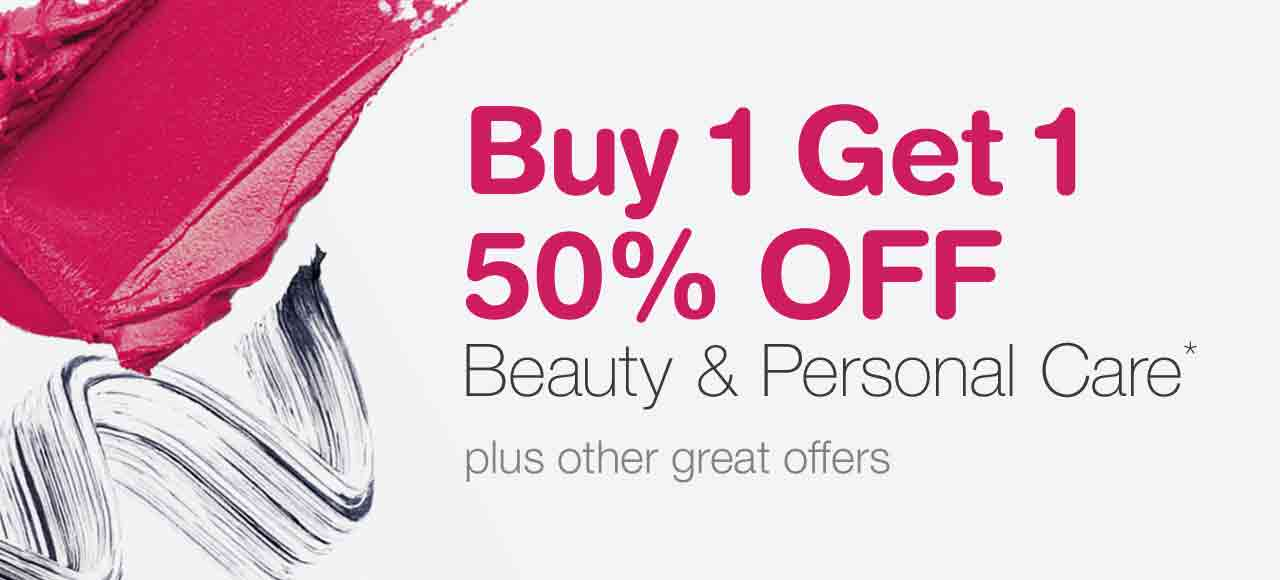 Buy 1 Get 1 50% OFF. Beauty & Personal Care.* Plus other great offers.