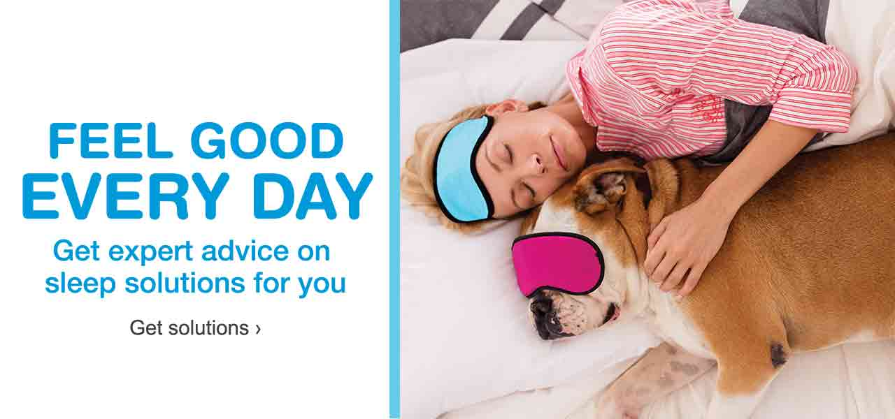 Feel good everyday. Get expert advice on sleep solutions for you. Get solutions.