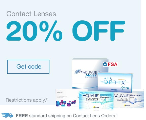 Contact Lenses 20% OFF. Restrictions Apply.° FREE standard shipping on Contact Lens Orders.(1) Get code.