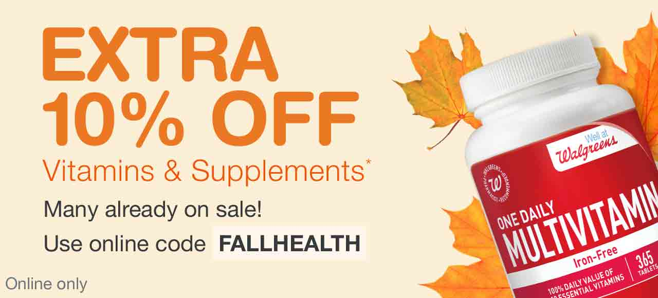 Extra 10% OFF Vitamins & Supplements.* Many already on sale! Use online code FALLHEALTH. Online only.