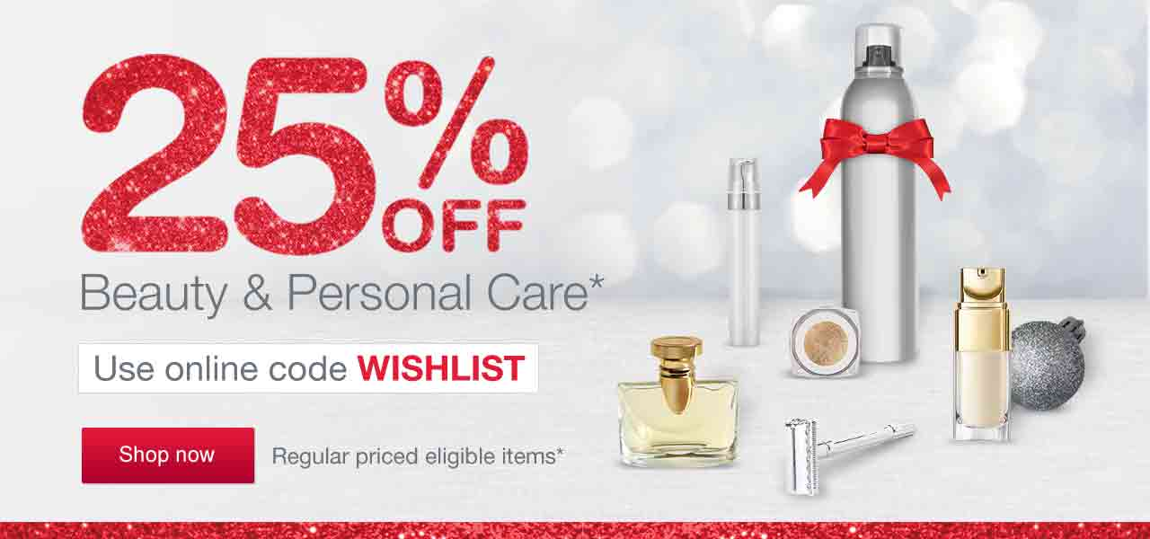 25% OFF Beauty & Personal Care.* Use online code WISHLIST. Regular priced eligible items. Shop now.