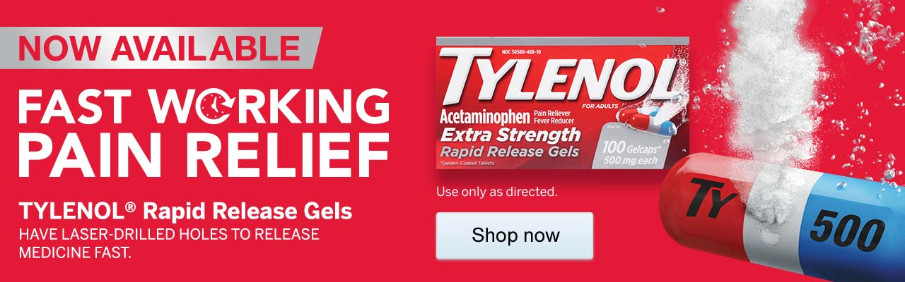 Now Available. Fast working pain relief. Tylenol(R) Rapid Release Gels have Laser drilled holes to release medicine fast. Tylenol for Adults. Acetaminophen pain reliever fever reducer. Extra strength rapid release gels. 100 gelcaps 500mg each. Use only as directed. Shop now.