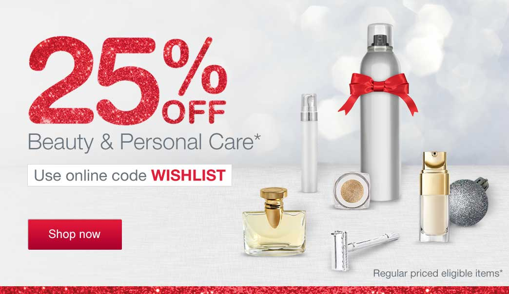 25% OFF Beauty & Personal Care. Use online code WISHLIST. Regular priced eligible items.* Shop now.