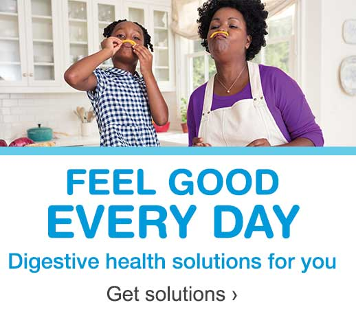 FEEL GOOD EVERY DAY. Digestive health solutions for you. Get solutions.
