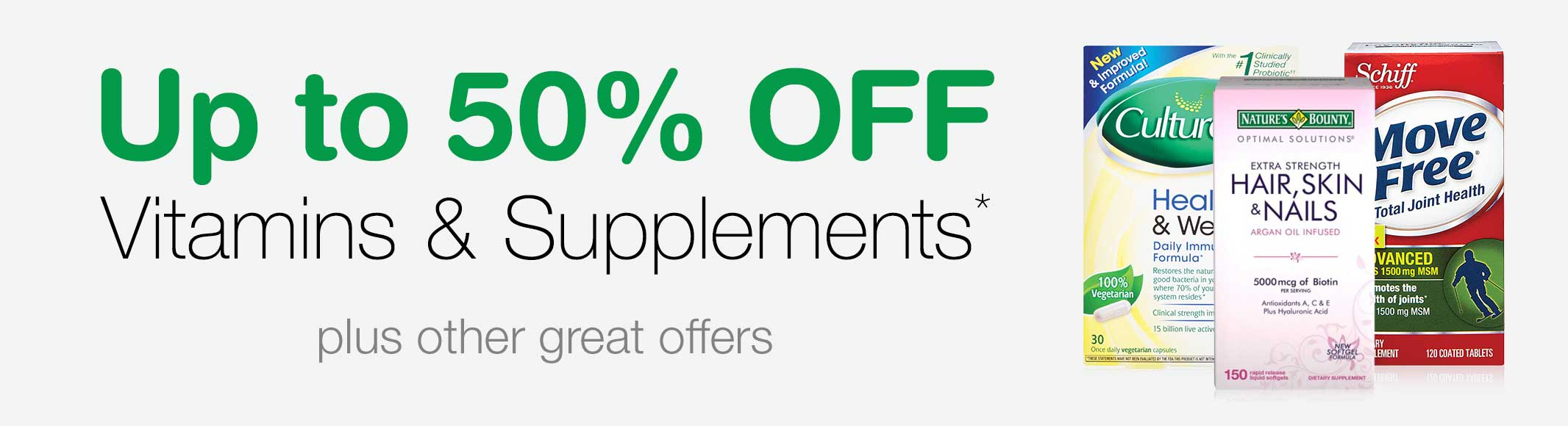 Up to 50% OFF Vitamins & Supplements.* Plus other great offers.