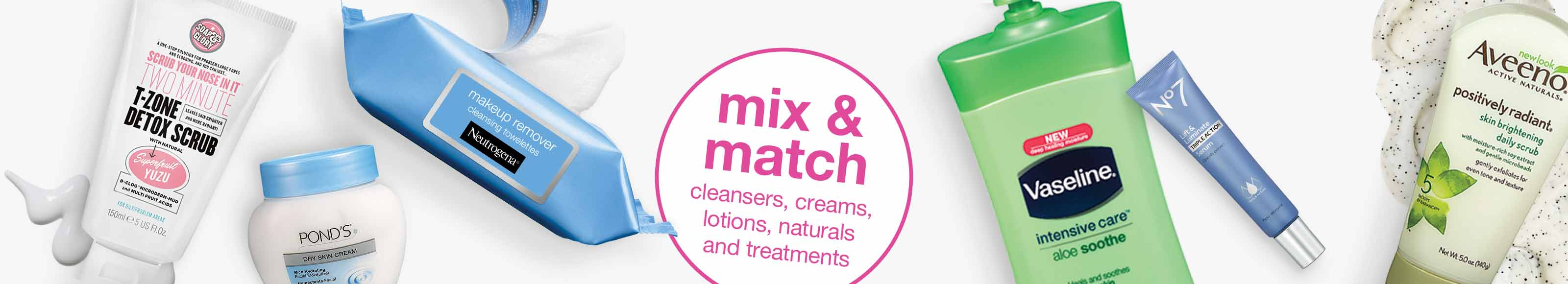 Skin Care - Mix & Match cleansers, creams, lotions, naturals and treatments.