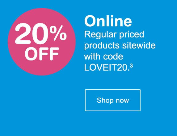 20% OFF Online Regular priced products sitewide with code LOVEIT20.(3) Shop now.