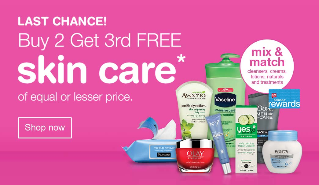 Last Chance! Buy 2 Get 3rd FREE - Skin Care of equal or lesser price.* Mix & Match cleansers, creams, lotions, naturals and treatments. Balance(R) Rewards. Shop now.