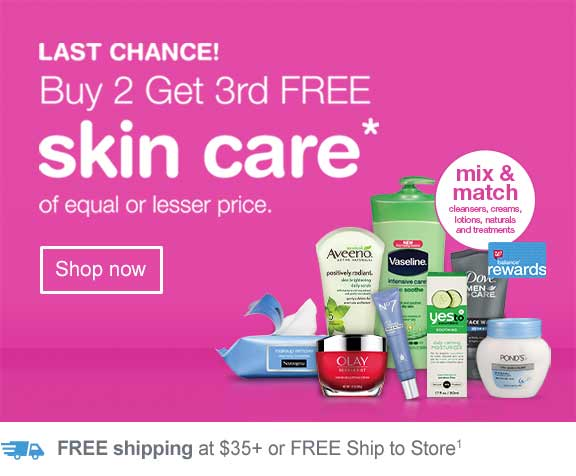 Last Chance! Buy 2 Get 3rd FREE - Skin Care of equal or lesser price.* Mix & Match cleansers, creams, lotions, naturals and treatments. Balance(R) Rewards. FREE shipping at $35+ or FREE ship to store.(1) Shop now.