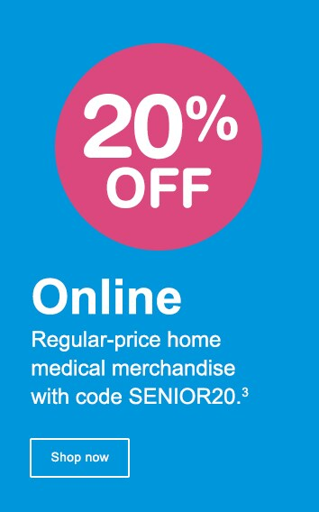 20% OFF Online Regular-price home medical merchandise with code SENIOR20.(3) Shop now.