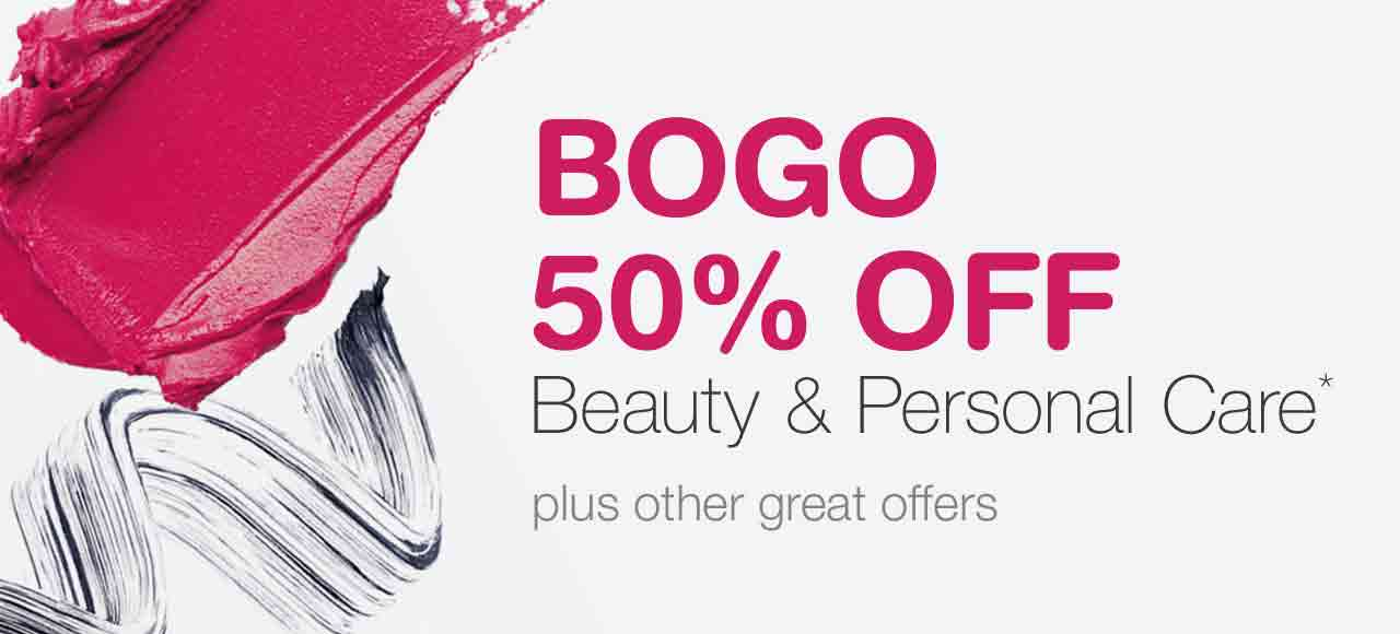 BOGO 50% OFF Beauty & Personal Care.* Plus other great offers.