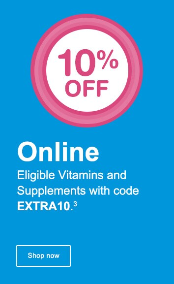 10% OFF Online. Eligible Vitamins and Supplements with code EXTRA10.(3) Shop now.