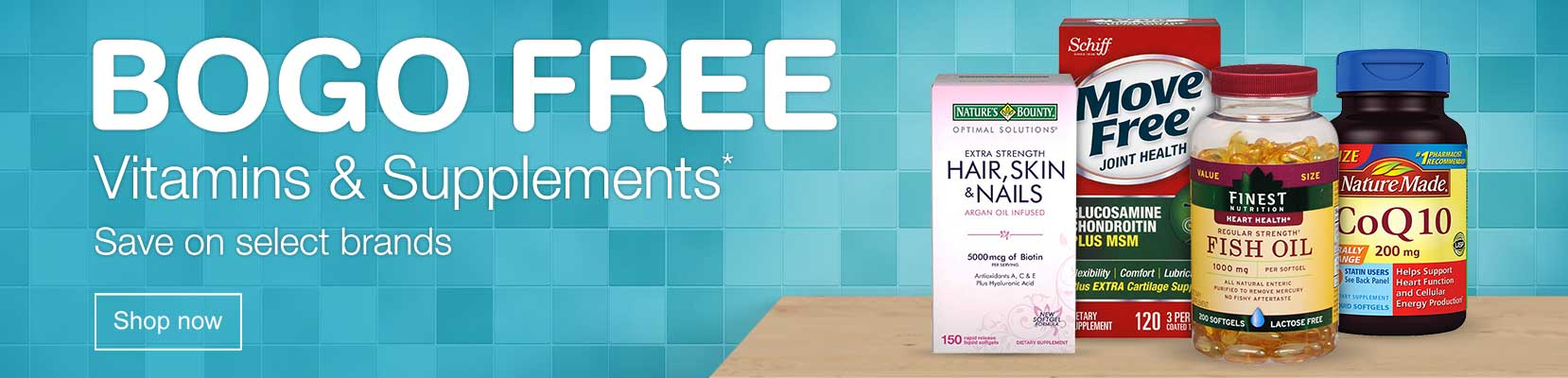 BOGO FREE Vitamins and Supplements.* Save on select brands. Shop now.