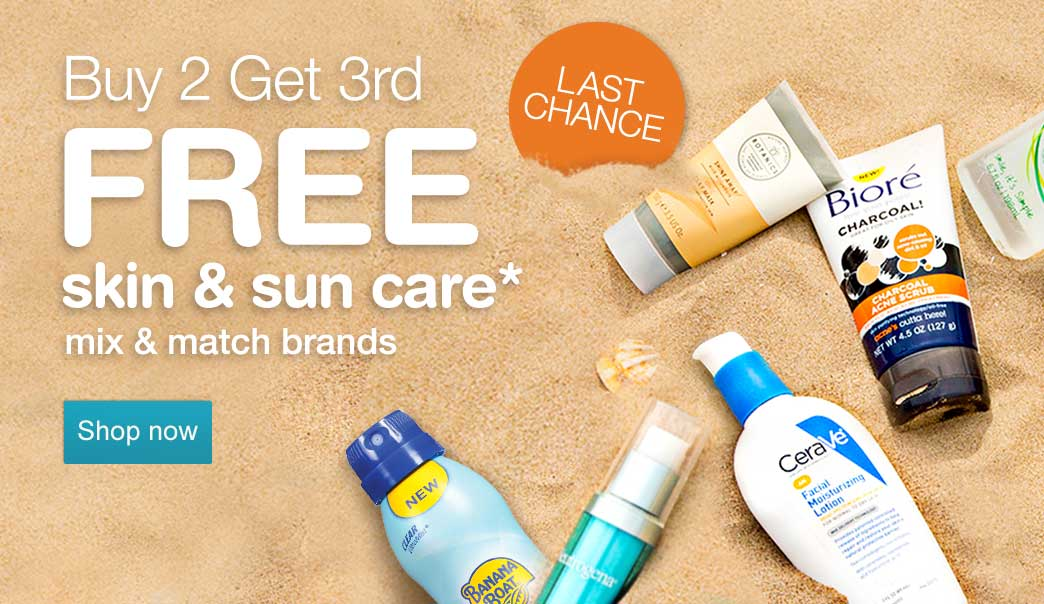 Buy 2 Get 3rd FREE skin & sun care.* Mix and match brands. Last chance. Shop now.