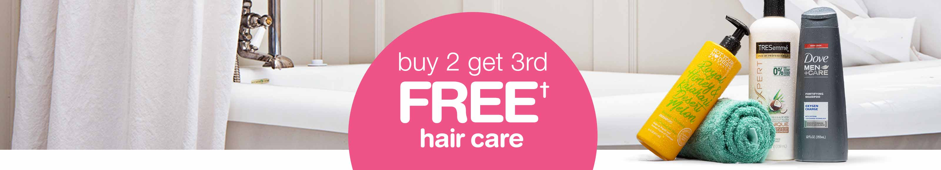 Buy 2 get 3rd FREE† hair care.