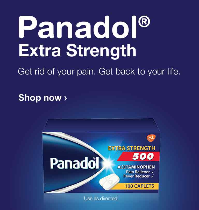 Panadol(R) Extra Strength. Get rid of your pain. Get back to your life. Use as directed. Shop now.