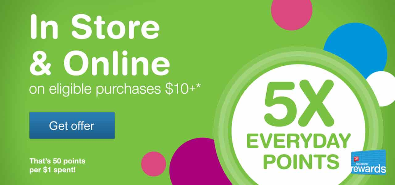 5X EVERYDAY POINTS on eligible purchases $10+ In Store & Online.* That's 50 points per $1 spent! Balance(R) Rewards. Get offer.