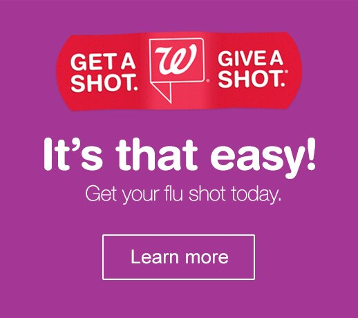 Get a Shot. Give a Shot.(R) It's that easy! Get your flu shot today. Learn more.