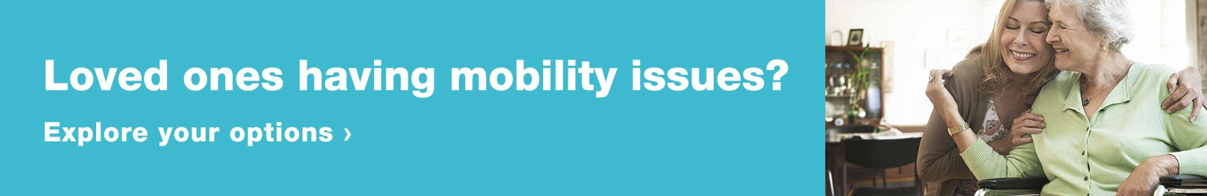 Loved Ones Having Mobility Issues Explore Your Options