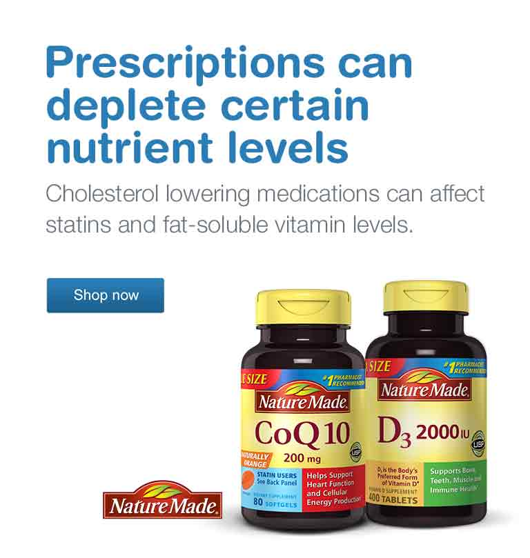 Prescriptions can deplete certain nutrient levels. Cholestorol lowering medications can affect statins and fat-soluble vitamin levels. Nature Made. Shop now